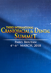 The Third International Dental and Craniofacial Summit in Paro, Bhutan, held in March 2018