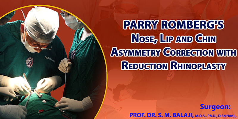 Parry Romberg's Nose Lip and Chin Asymmetry Correction with Reduction Rhinoplasty