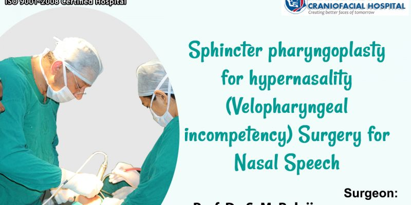 Sphincter pharyngoplasty for hypernasality (Velopharyngeal incompetency) Surgery for Nasal Speech